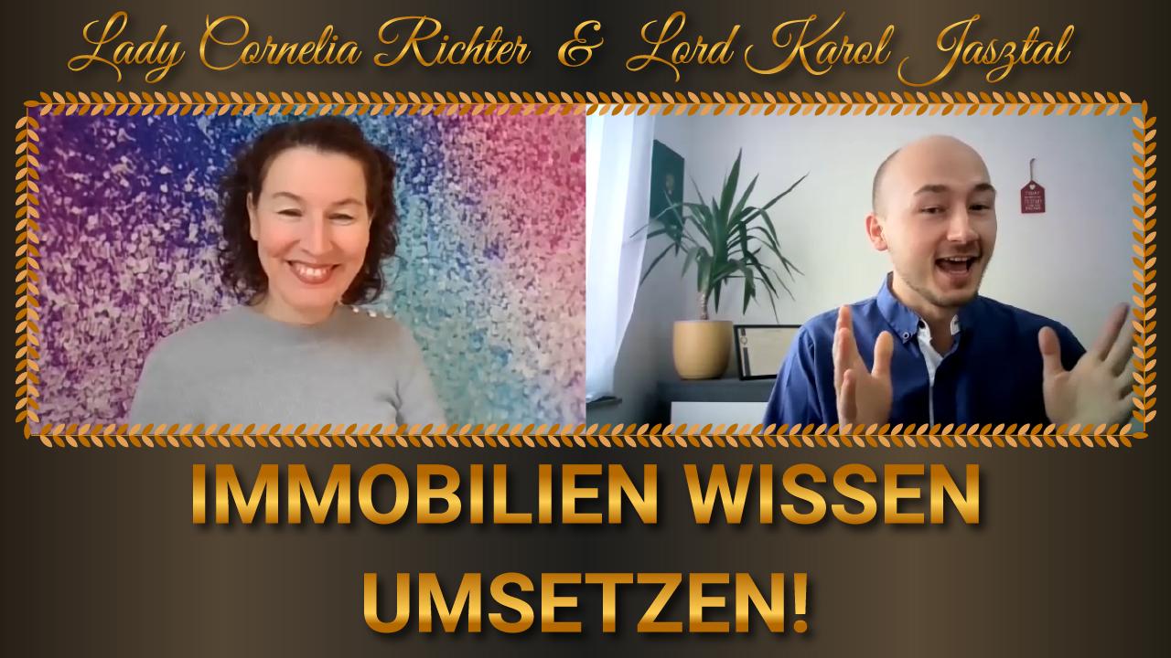2021 mit Immobilien in die UMSETZUNG kommen (by Lady Cornelia Richter und Lord Karol Jasztal)