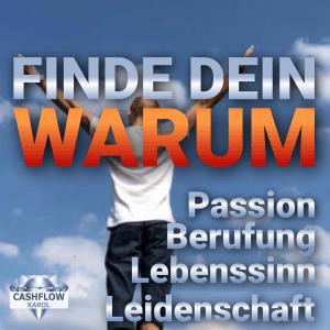 Finde dein Warum (Lebenssinn, Passion, Leidenschaft, Berufung)