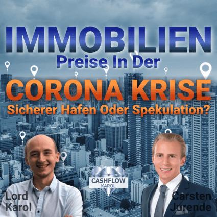 Immobilienpreise in der Corona Krise - Sicherer Hafen oder Spekulation