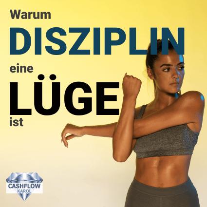 Warum Disziplin eine Lüge ist