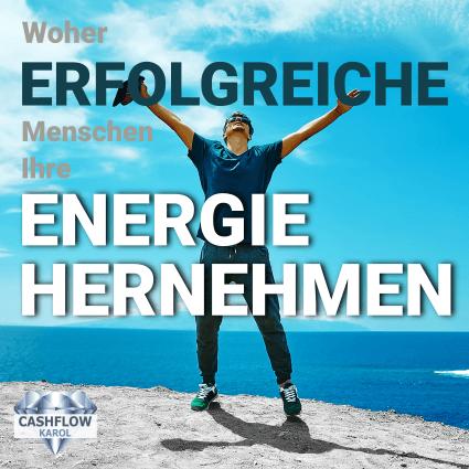 Woher erfolgreiche Menschen ihre Energie hernehmen