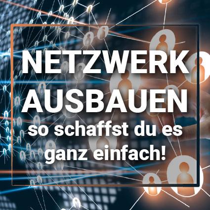 Netzwerk ausbauen - so schaffst du es ganz einfach!